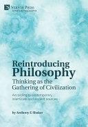 Reintroducing Philosophy: Thinking as the Gathering of Civilization Pdf/ePub eBook