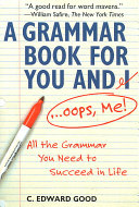A Grammar Book for You and I-- Oops, Me!