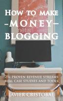 How To Make Money Blogging Pdf/ePub eBook