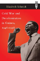 Cold War and Decolonization in Guinea  1946 1958