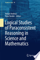 Logical Studies of Paraconsistent Reasoning in Science and Mathematics