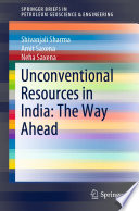 Unconventional Resources in India  The Way Ahead