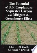 The Potential of U S  Cropland to Sequester Carbon and Mitigate the Greenhouse Effect Book