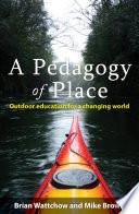 A Pedagogy Of Place Book