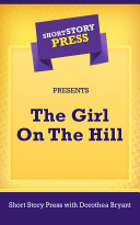 Short Story Press Presents The Girl On The Hill