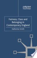 Fairness, Class and Belonging in Contemporary England Pdf/ePub eBook