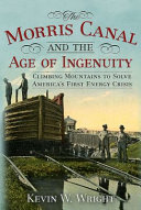 The Morris Canal and the Age of Ingenuity