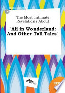 The Most Intimate Revelations about Ali in Wonderland