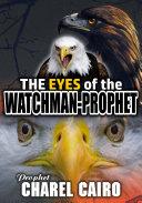 The Eyes Of The Watchman Prophet