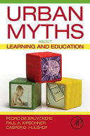 Urban Myths about Learning and Education