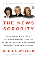 The News Sorority: Diane Sawyer, Katie Couric, Christiane ...