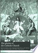 The Glories of the Catholic Church