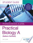 Pearson Edexcel A-level Biology (Salters-Nuffield) Student Guide: Practical Biology