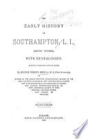 The Early History of Southampton  L  I   New York