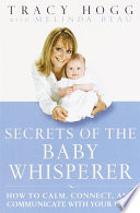 """Secrets of the Baby Whisperer"" by Tracy Hogg, Melinda Blau"