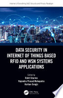 Data Security in Internet of Things Based RFID and WSN Systems Applications