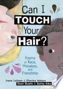 link to Can I touch your hair? : poems of race, mistakes, and friendship in the TCC library catalog