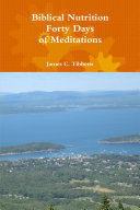 Biblical Nutrition Forty Days of Meditations