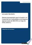 Sistema Automatizado para la Gestión y el Control de los Combustibles en la Empresa Agropecuaria del MICONS en Ciego de Ávila. (SAGCC)