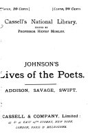 Lives of the English Poets: Addison, Savage [and] Swift