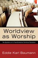 Worldview as Worship