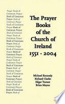 The Prayer Books of the Church of Ireland 1551-2004