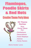 Flamingos, Poodle Skirts & Red Hots: Creative Theme Party Ideas