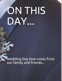 THE GUEST BOOK ON THIS DAY Wedding Day Love Notes from Our Family and Friends Book
