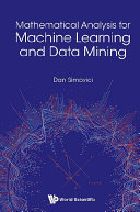 Mathematical Analysis For Machine Learning And Data Mining