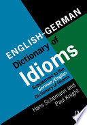 English/German Dictionary of Idioms  : Supplement to the German/English Dictionary of Idioms