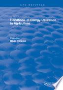 Handbook of Energy Utilization In Agriculture