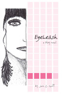 EyeLeash: A Blog Novel (teenage memoir)