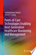 Point-of-Care Technologies Enabling Next-Generation Healthcare Monitoring and Management