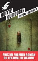 Pdf Quitte ou double - Prix du premier roman du festival de Beaune 2013 Telecharger