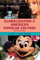 Globalization and American Popular Culture Book