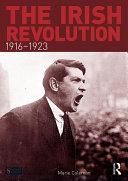 The Irish Revolution  1916 1923