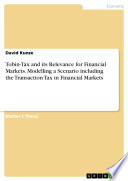 Tobin Tax and its Relevance for Financial Markets  Modelling a Scenario including the Transaction Tax in Financial Markets
