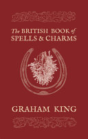 The British Book of Spells   Charms