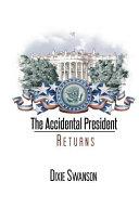 The Accidental President Returns
