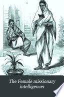 The Female missionary intelligencer