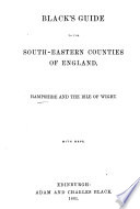 Black s Guide to the South eastern Counties of England