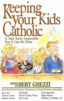 Keeping Your Kids Catholic Book