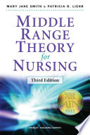 """""""Middle Range Theory for Nursing: Third Edition"""" by Mary Jane Smith, PhD, RN, Patricia R. Liehr, PhD, RN"""