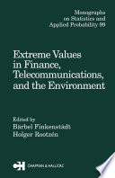 Extreme Values in Finance  Telecommunications  and the Environment
