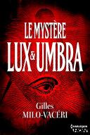 Le mystère Lux et Umbra
