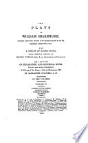 The plays of William Shakspeare, pr. from the text of the corrected copy left by G. Steevens, with a selection of notes from the most emient commentators, &c., by A. Chalmers