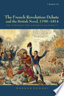 The French Revolution Debate and the British Novel, 1790-1814
