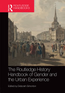 The Routledge History Handbook of Gender and the Urban Experience