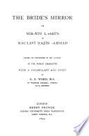 The Bride s Mirror  Or  Mir   tu 1  ar  s of Maulav   Naz  r  A   mad