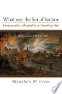 What Was The Sin Of Sodom Homosexuality Inhospitality Or Something Else